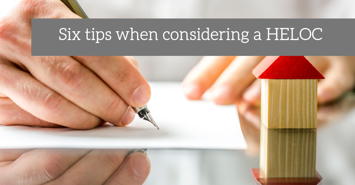 Six tips when considering a HELOC